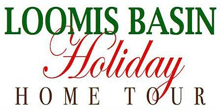 Loomis Basin Holiday Home Tour - 2019