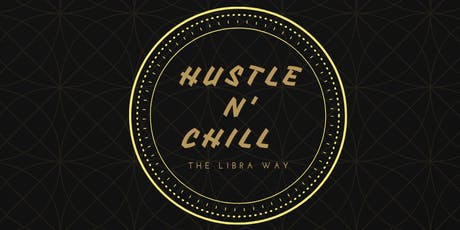 Hustle  N' chilL tickets