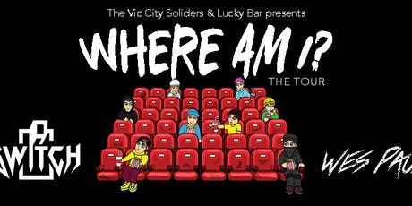 Where Am I? The Tour - Switch & Wes Paul: Oct. 18th Lucky Bar, Victoria tickets