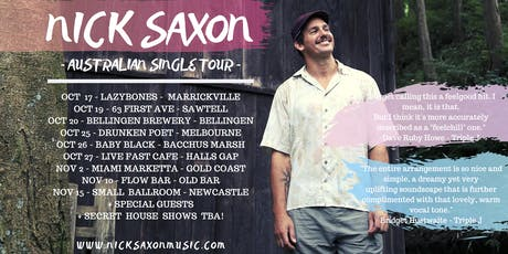 "Nick Saxon live at ""63 First Ave"" Sawtell  tickets"