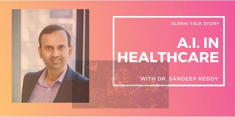 Talk Story with Dr. Sandeep Reddy: AI in Healthcare tickets
