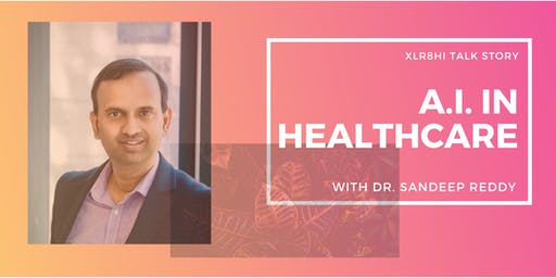 Talk Story with Dr. Sandeep Reddy: AI in Healthcare