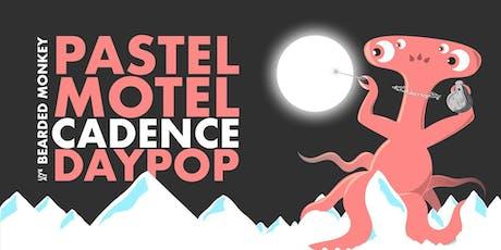 Pastel Motel, Cadence, Daypop tickets
