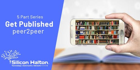 Silicon Halton Get Published Peer-2-Peer – How to Market and Sell Your Book tickets