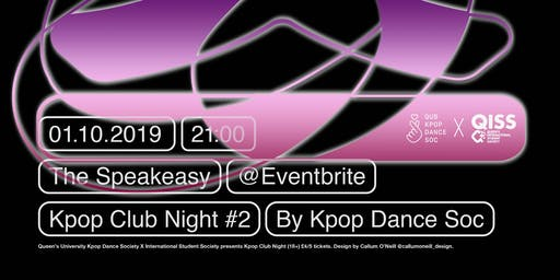 KPOP CLUB NIGHT #2 - QUBKPOPDANCESOC X QISS QUB FRESHERS EVENT 18+