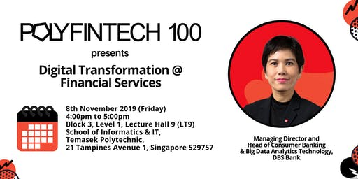 PolyFinTech 100 presents Digital Transformation @ Financial Services