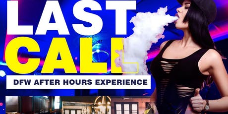 LAST CALL DFW - Upscale After Hours Experience tickets