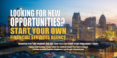 Start your Own Financial Services Agency Detroit MI tickets
