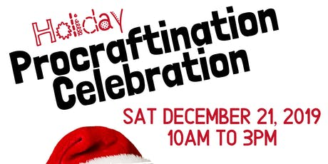 Holiday ProCraftinatation Celebration tickets