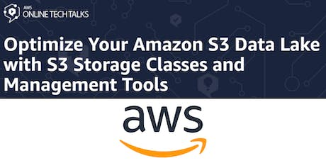 Optimize Your Amazon S3 Data Lake with S3 Storage Classes and Management Tools tickets