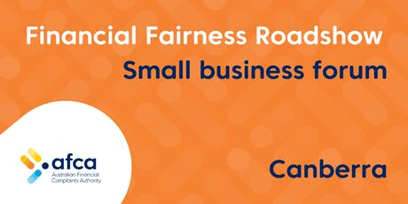 AFCA Financial Fairness Roadshow - Canberra small business forum tickets
