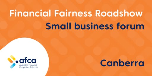 AFCA Financial Fairness Roadshow - Canberra small business forum