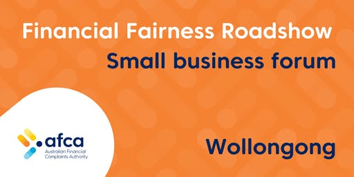 AFCA Financial Fairness Roadshow - Wollongong small business forum