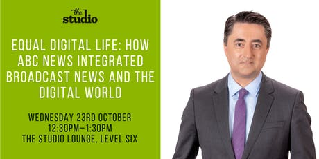 Speaker Series @ The Studio: Equal Digital Life from Director of ABC NEWS tickets