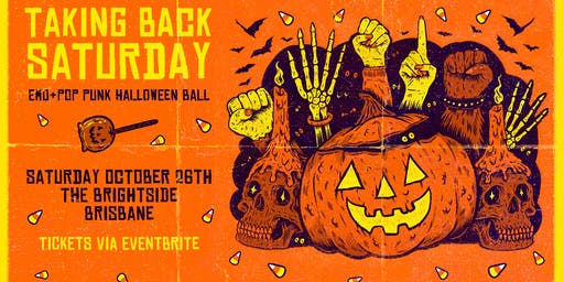 TAKING BACK SATURDAY: EMO & POP PUNK HALLOWEEN PARTY - Brisbane