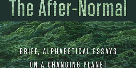 Book Launch: The After-Normal: Brief, Alphabetical Essays on a Changing Planet tickets