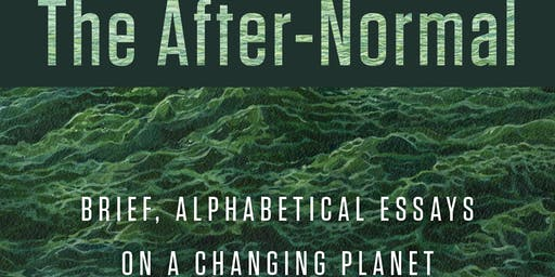 Book Launch: The After-Normal: Brief, Alphabetical Essays on a Changing Planet