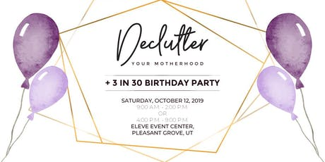 Declutter Your Motherhood + Birthday Party! (Morning Session) tickets