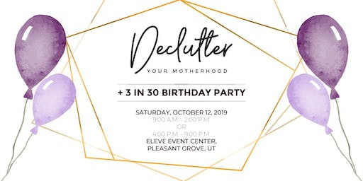 Declutter Your Motherhood + Birthday Party! (Morning Session)