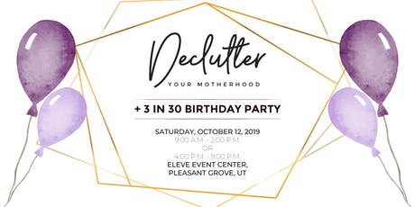Declutter Your Motherhood + Birthday Party (Evening Session) tickets