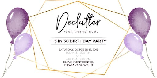 Declutter Your Motherhood + Birthday Party (Evening Session)