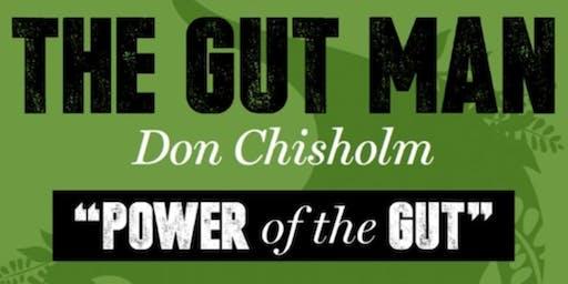 The Gut Man - Don Chisholm Talk