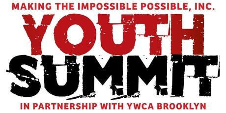 Making the Impossible Possible, Inc. Annual Youth Summit 2019 in Partnership with YWCA Brooklyn tickets