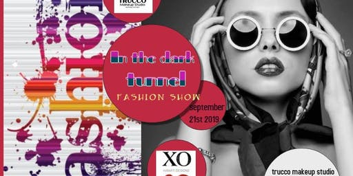 In the Dark Tunnel Fashion Show