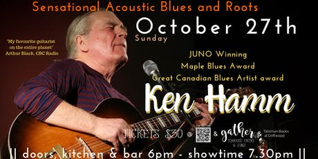 KEN HAMM Acoustic Blues Legend and JUNO winner tickets