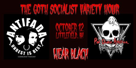 The Goth Socialist Variety Hour with The Antifada and Pod Damn America tickets