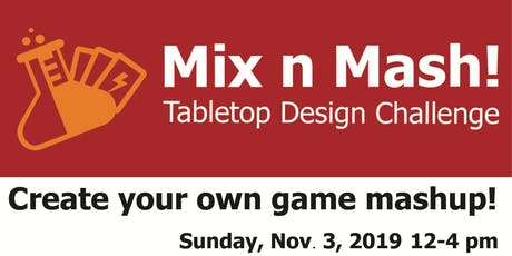 Mix n Mash! Tabletop Design Challenge tickets