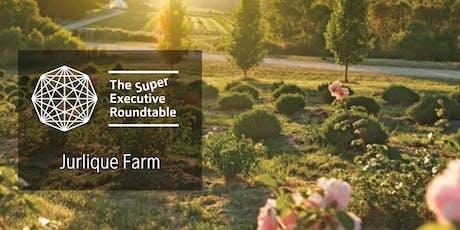 The Super Executive Roundtable - Jurlique Farm tickets