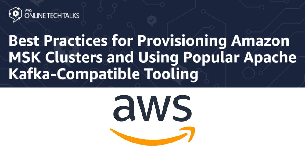 Best Practices for Provisioning Amazon MSK Clusters and