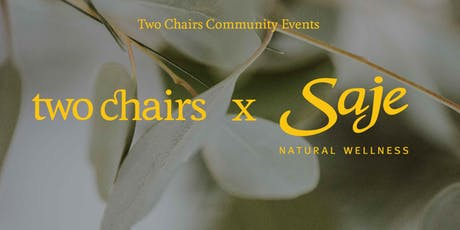 Two Chairs x Saje Wellness: Stress Relieving Rituals tickets