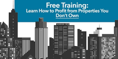 Uncover a System to Invest in Properties w/out Forking Out Your Money tickets