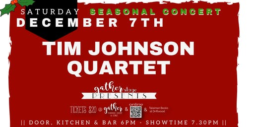 TIM JOHNSON QUARTET Seasonal concert of JAZZ BLUES FUNK and MORE