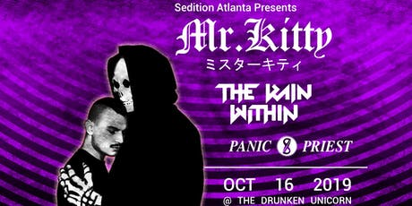 MR.KITTY w/ The Rain Within and Panic Priest at Drunken Unicorn tickets
