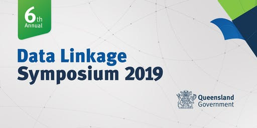 Queensland Health Data Linkage Symposium 2019 (Herston)