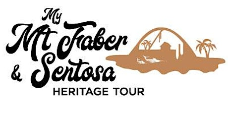 My Mt Faber & Sentosa Heritage Tour - Serapong Route (9 February 2020) tickets