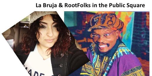 La Bruja & RootFolks in the Public Square