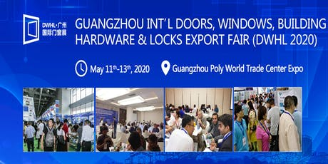 Guangzhou Int'l Doors, Windows, Building Hardware & Locks Export Fair (DWHL tickets