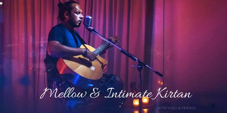 Mellow & Intimate Kirtan with Yadu & Friends tickets
