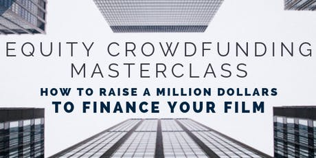 Equity Crowdfunding Masterclass: Raise a Million Dollars to Make Your Film tickets