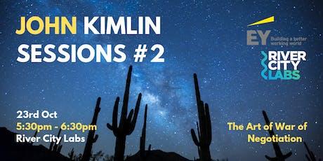 John Kimlin Sessions #2 - The Art of War of Negotiation tickets