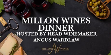 Millon Wines Dinner hosted by head winemaker Angus Wardlaw tickets