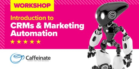 Introduction to CRMs and Marketing Automation Workshop tickets