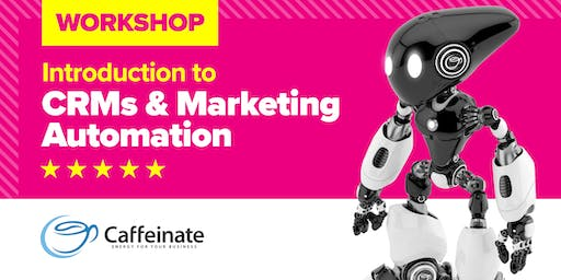 Introduction to CRMs and Marketing Automation Workshop