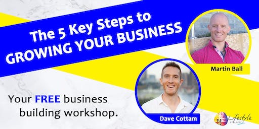 5 Key Steps to GROWING YOUR BUSINESS