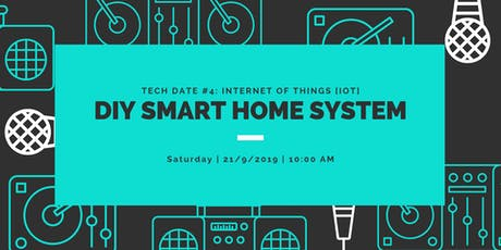 Tech Date #4: DIY Smart Home System (IoT) tickets