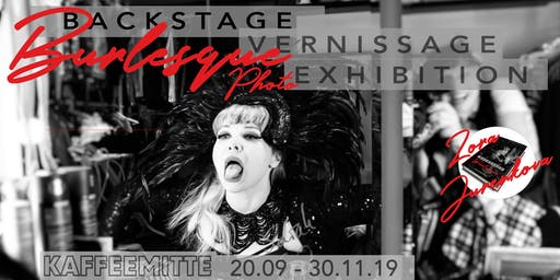 Backstage Burlesque - Vernissage & Photoexhibition in Kaffemitte, Berlin